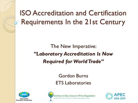 "ISO Accreditation and Certification Requirements In the 21st Century The New Imperative: ""Laboratory Accreditation Is Now Required for World Trade"" Gordon."