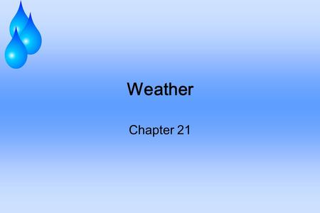 Weather Chapter 21. Air Masses Differences in air pressure are caused by unequal heating of Earth's surface. Heated equatorial air rises & creates a low-