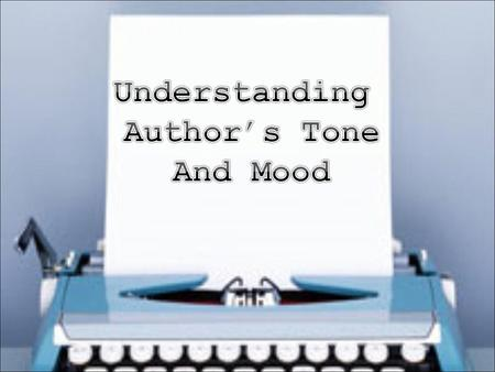 Understanding Author's Tone And Mood.