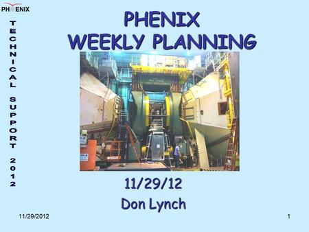 11/29/20121 PHENIX WEEKLY PLANNING 11/29/12 Don Lynch.