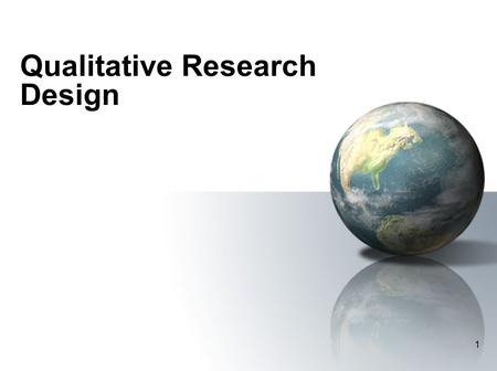 1 Qualitative Research Design. 2 Questions for Thought What are the three types of qualitative research traditions that have been especially useful for.