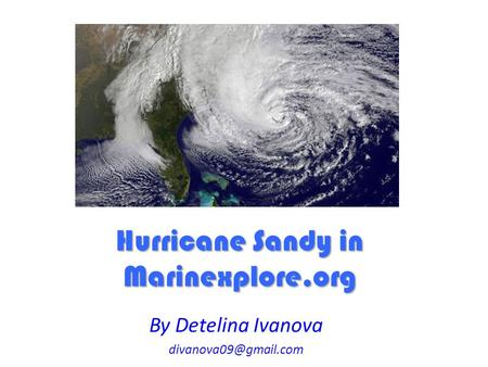 Hurricane Sandy in Marinexplore.org By Detelina Ivanova