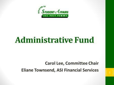 Administrative Fund Carol Lee, Committee Chair Eliane Townsend, ASI Financial Services 1.
