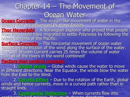 Chapter 14 – The Movement of Ocean Water Ocean Currents – The stream like movement of water in the oceans that are influenced by many factors. Thor Heyerdahl.