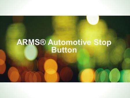 ARMS® Automotive Stop Button. ARMS® Auto Stop Button  Screen shot as user first enters vehicle detail page »Quick link appears on right side of page.