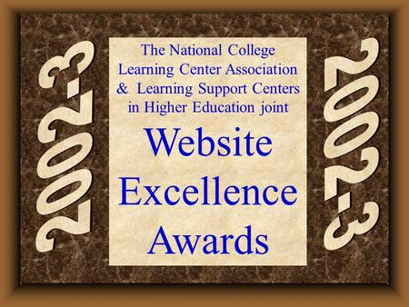 The National College Learning Center Association & Learning Support Centers in Higher Education joint Website Excellence Awards.