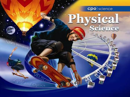 The Physical Sciences Chapter One: What Physics and Chemistry are About 1.1 The Physical Science in Your Life 1.2 Describing the Physical World 1.3 Energy,