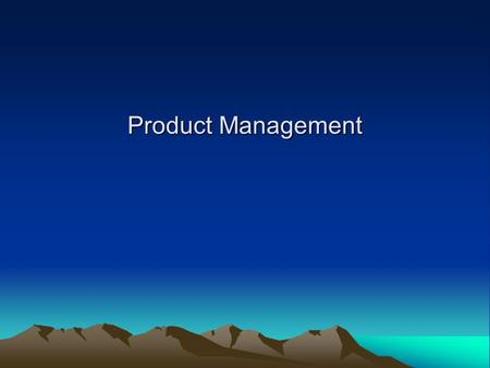 Product Management. Facts about Product Management Many managers realized that investment in INNOVATION is critical for future growth & even in the survival.