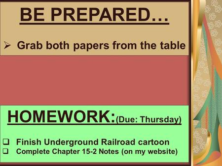 Grab both papers from the table HOMEWORK:(Due: Thursday)