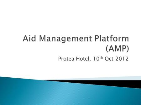 Protea Hotel, 10 th Oct 2012.  Introduction  Data management  Benefits and challenges  Wayforward.
