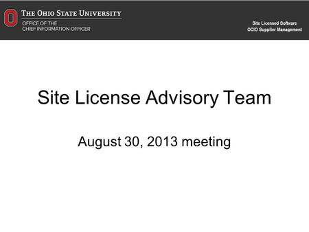 Site License Advisory Team August 30, 2013 meeting.