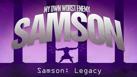 Samson: Legacy. Judges 16:23-31 23 Now the lords of the Philistines gathered to offer a great sacrifice to Dagon their god and to rejoice, and they said,