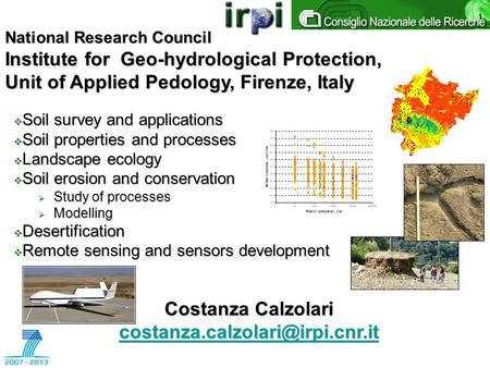 National Research Council Institute for Geo-hydrological Protection, Unit of Applied Pedology, Firenze, Italy Costanza Calzolari