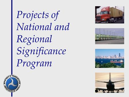 Projects of National and Regional Significance Program.