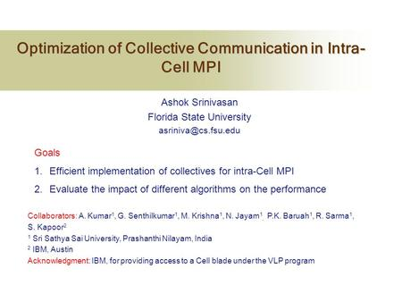 Optimization of Collective Communication in Intra- Cell MPI Optimization of Collective Communication in Intra- Cell MPI Ashok Srinivasan Florida State.