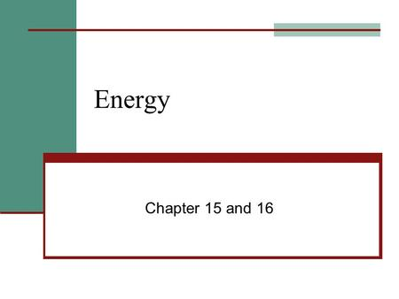 Energy Chapter 15 and 16. What is energy? Energy is the ability to do work. When work is done on an object, energy is transferred to that object Energy.