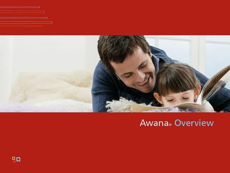 "Awana Overview. Welcome! Introduction Thank you! ""It's easier to invest…"" Rarely are the best things the easy things."