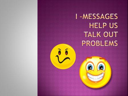  Talking problems out helps solve a disagreement or problem between yourself and another person.  Talking it out is hard – but can help the situation.