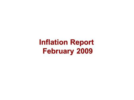 Inflation Report February 2009. Money and asset prices.