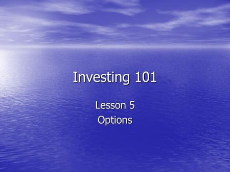 Investing 101 Lesson 5 Options. Blind Monkeys Throwing Darts Malkiel suggested that it does not matter how you choose stocks in efficient markets Malkiel.