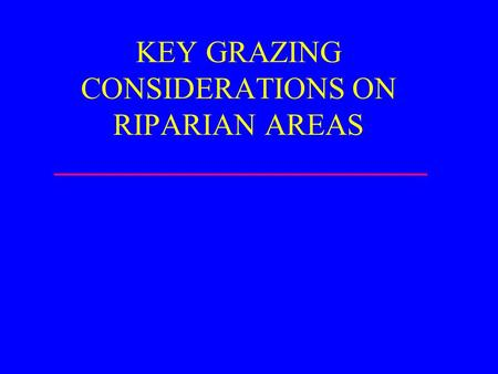 KEY GRAZING CONSIDERATIONS ON RIPARIAN AREAS. Recovery Rates Non-Functional.