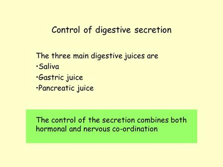 Control of digestive secretion