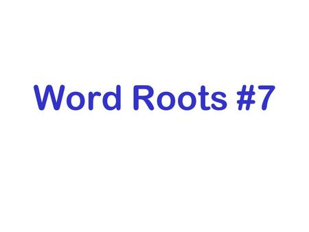 Word Roots #7. CRED—to believe word you know: credible=believable.