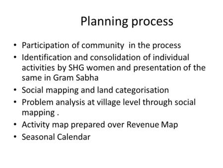 Planning process Participation of community in the process
