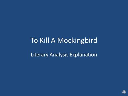 To Kill A Mockingbird Literary Analysis Explanation.
