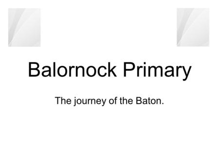 Balornock Primary The journey of the Baton.. We arrived at Glasgow City Chambers on an open top bus. We waved our Scotland and India flags. It was fun.
