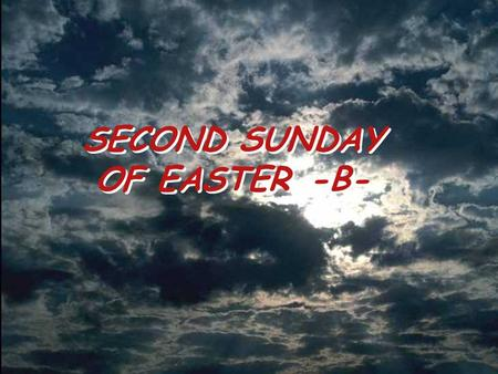 SECOND SUNDAY OF EASTER -B- A reading from the Acts of the Apostles 4:32-35 United, heart and soul The whole group of believers was united, heart and.