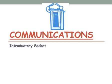 COMMUNICATIONS Introductory Packet. Benefits of Oral Communication 1. Fast: More immediate than written communication Pass along information and get responses.