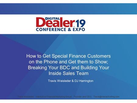 Travis Weisleder| InterActive Financial Marketing Group| Founder and CEO| How to Get Special Finance Customers on the Phone and.