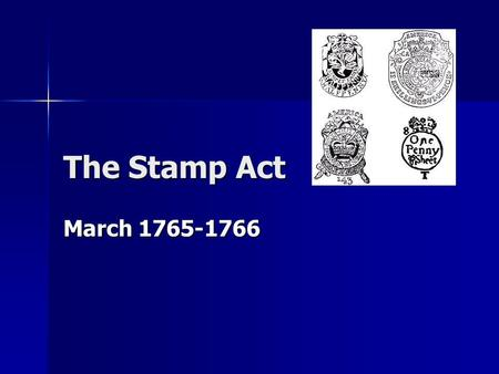 The Stamp Act March 1765-1766. The Plot The Stamp Act was a tax passed by the British Parliament on the Colonies to help pay for the F/I War and to fund.