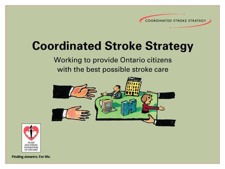 2 www.heartandstroke.ca/profed Canadian Neurological Scale: Training for Trainers Workshop Implementing the CNS in Your Organization.