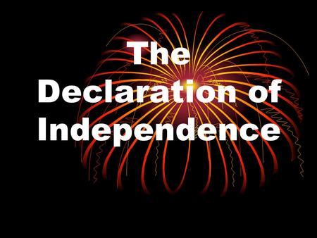 The Declaration of Independence. Declaration of Independence A. Members of the Continental Congress have also read Common Sense. 1. Richard Henry Lee.
