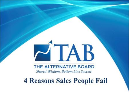 4 Reasons Sales People Fail. Reason 1 They are not true sales people by nature.