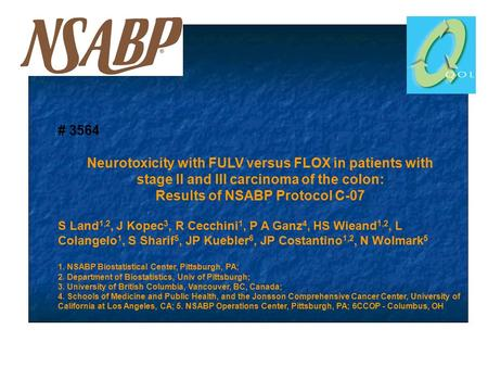 # 3564 Neurotoxicity with FULV versus FLOX in patients with stage II and III carcinoma of the colon: Results of NSABP Protocol C-07 S Land 1,2, J Kopec.