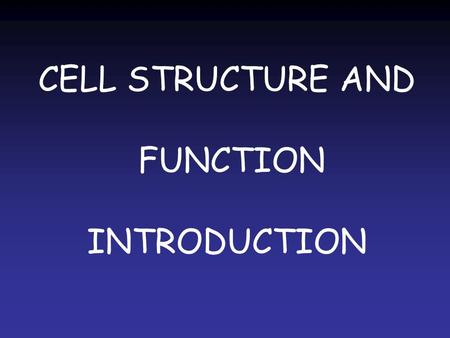CELL STRUCTURE AND FUNCTION INTRODUCTION. CELL THEORY Cell theory refers to the idea that cells are the basic unit of structure in every living thing.