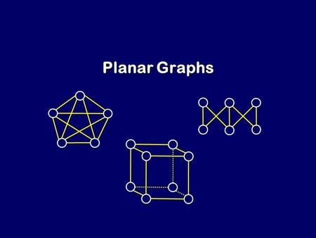 Planar Graphs. A graph is called planar if it can be drawn in the plane in such a way that no two edges cross. Example of a planar graph: The clique on.