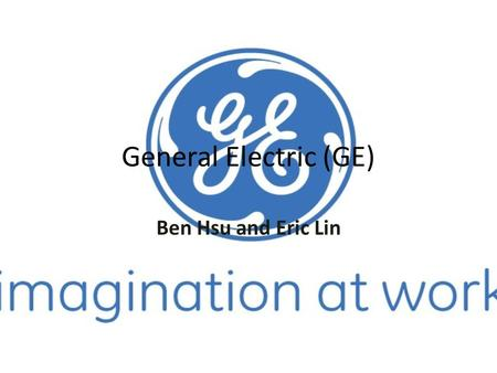General Electric (GE) Ben Hsu and Eric Lin.