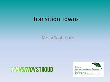 Transition Towns Molly Scott Cato. Living Experimentally.