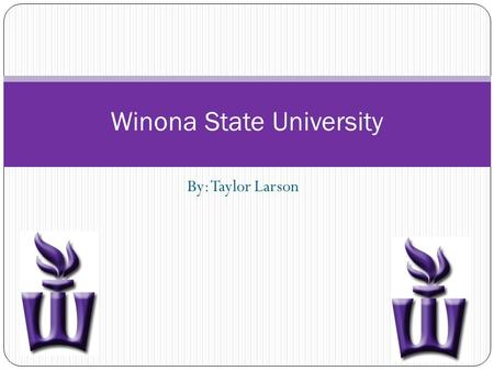 By: Taylor Larson Winona State University. Admissions Alexander Hines Director, inclusion and diversity office Winona State University P.O box 5838 170.
