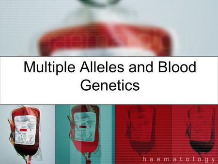 Multiple Alleles and Blood Genetics. Mendel's Principles – A Review Inheritance of traits is determined by genes. Genes are passed from parents to offspring.