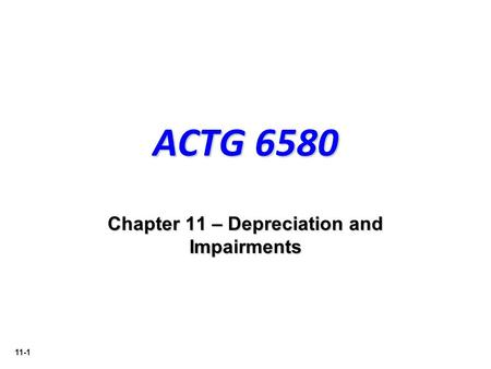 Chapter 11 – Depreciation and Impairments