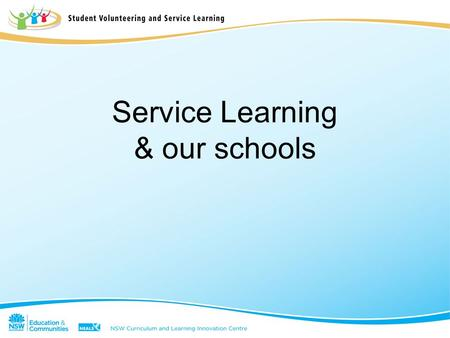 Service Learning & our schools. Quality teaching Student engagement & retention Values education Student welfare School community partnerships Our schools.