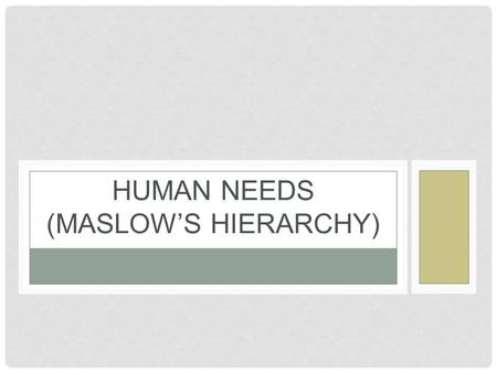 HUMAN NEEDS (MASLOW'S HIERARCHY). If you were selling a sweater to a customer, what might you say to motivate them to buy it? Don't write.