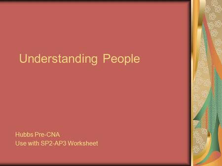 Understanding People Hubbs Pre-CNA Use with SP2-AP3 Worksheet.