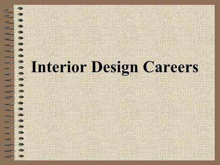 Interior Design Career Opportunities interior design careers. today's learning goals : students will be