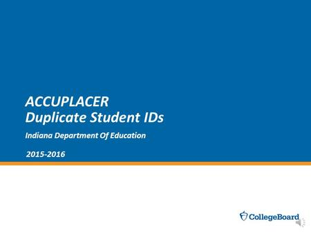 ACCUPLACER Duplicate Student IDs Indiana Department Of Education 2015-2016.